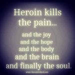 Quote Heroin Kills the pain